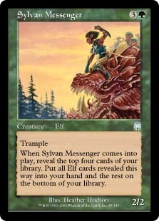 Sylvan Messenger  Trample (This creature can deal excess combat damage to the player or planeswalker it's attacking.)When Sylvan Messenger enters the battlefield, reveal the top four cards of your library. Put all Elf cards revealed this way into your hand and the rest on