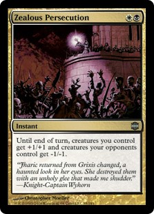 Zealous Persecution  Until end of turn, creatures you control get +1/+1 and creatures your opponents control get -1/-1.