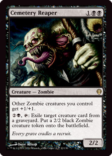 Cemetery Reaper  Other Zombie creatures you control get +1/+1., : Exile target creature card from a graveyard. Create a 2/2 black Zombie creature token.