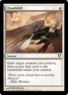 Cloudshift  Exile target creature you control, then return that card to the battlefield under your control.
