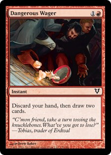 Dangerous Wager  Discard your hand, then draw two cards.
