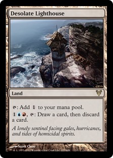 Desolate Lighthouse  : Add ., : Draw a card, then discard a card.