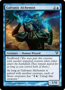 Galvanic Alchemist  Soulbond (You may pair this creature with another unpaired creature when either enters the battlefield. They remain paired for as long as you control both of them.)As long as Galvanic Alchemist is paired with another creature, each of those creatures has