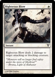 Righteous Blow  Righteous Blow deals 2 damage to target attacking or blocking creature.