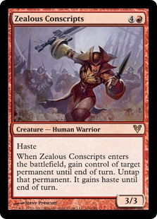 Zealous Conscripts  HasteWhen Zealous Conscripts enters the battlefield, gain control of target permanent until end of turn. Untap that permanent. It gains haste until end of turn.