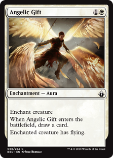 Angelic Gift  Enchant creatureWhen Angelic Gift enters the battlefield, draw a card.Enchanted creature has flying.