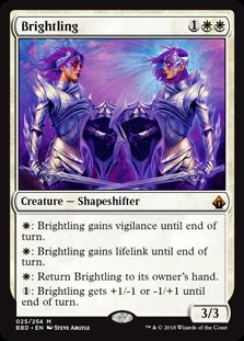 Brightling  : Brightling gains vigilance until end of turn.: Brightling gains lifelink until end of turn.: Return Brightling to its owner's hand.: Brightling gets +1/-1 or -1/+1 until end of turn.