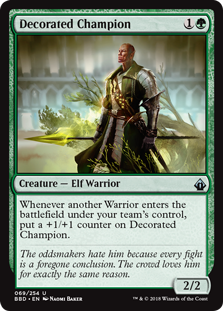 Decorated Champion  Whenever another Warrior enters the battlefield under your team's control, put a +1/+1 counter on Decorated Champion.