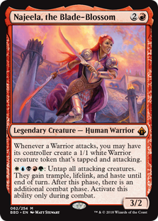 Najeela, the Blade-Blossom  Whenever a Warrior attacks, you may have its controller create a 1/1 white Warrior creature token that's tapped and attacking.: Untap all attacking creatures. They gain trample, lifelink, and haste until end of turn. After this phase, there is an addition