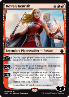 "Rowan Kenrith  +2: During target player's next turn, each creature that player controls attacks if able.?2: Rowan Kenrith deals 3 damage to each tapped creature target player controls.?8: Target player gets an emblem with ""Whenever you activate an ability that isn't a m"