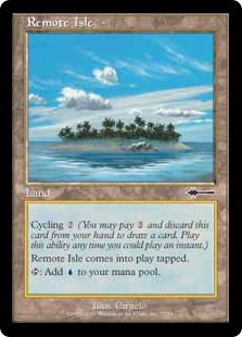Remote Isle  Remote Isle enters the battlefield tapped.: Add .Cycling  (, Discard this card: Draw a card.)