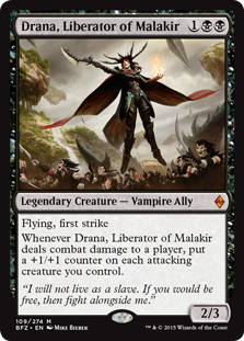 Drana, Liberator of Malakir  Flying, first strikeWhenever Drana, Liberator of Malakir deals combat damage to a player, put a +1/+1 counter on each attacking creature you control.