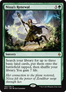 Nissa's Renewal  Search your library for up to three basic land cards, put them onto the battlefield tapped, then shuffle your library. You gain 7 life.