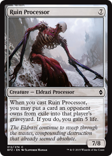 Ruin Processor  When you cast this spell, you may put a card an opponent owns from exile into that player's graveyard. If you do, you gain 5 life.