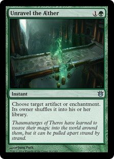 Unravel the Aether  Choose target artifact or enchantment. Its owner shuffles it into their library.