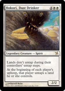 Hokori, Dust Drinker  Lands don't untap during their controllers' untap steps.At the beginning of each player's upkeep, that player untaps a land they control.