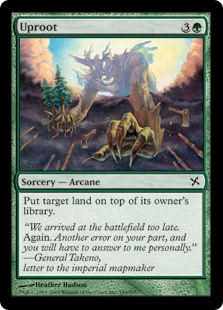 Uproot  Put target land on top of its owner's library.