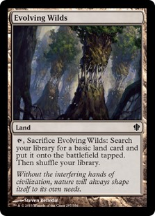 Evolving Wilds  , Sacrifice Evolving Wilds: Search your library for a basic land card, put it onto the battlefield tapped, then shuffle your library.