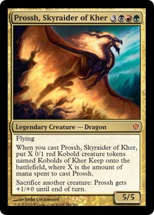 Prossh, Skyraider of Kher  When you cast this spell, create X 0/1 red Kobold creature tokens named Kobolds of Kher Keep, where X is the amount of mana spent to cast Prossh.FlyingSacrifice another creature: Prossh, Skyraider of Kher gets +1/+0 until end of turn.