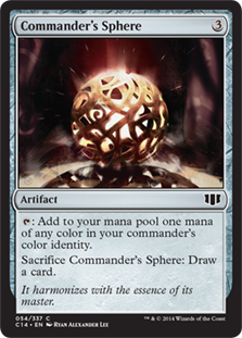 Commander's Sphere  : Add one mana of any color in your commander's color identity.Sacrifice Commander's Sphere: Draw a card.