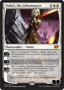 Nahiri, the Lithomancer  +2: Create a 1/1 white Kor Soldier creature token. You may attach an Equipment you control to it.?2: You may put an Equipment card from your hand or graveyard onto the battlefield.?10: Create a colorless Equipment artifact token named Stoneforged Blade. I