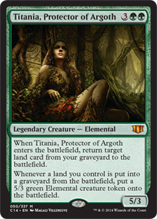 Titania, Protector of Argoth  When Titania, Protector of Argoth enters the battlefield, return target land card from your graveyard to the battlefield.Whenever a land you control is put into a graveyard from the battlefield, create a 5/3 green Elemental creature token.