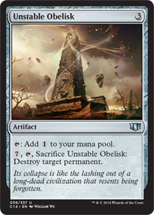 Unstable Obelisk  : Add ., , Sacrifice Unstable Obelisk: Destroy target permanent.