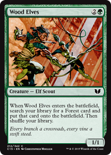 Wood Elves  When Wood Elves enters the battlefield, search your library for a Forest card and put that card onto the battlefield. Then shuffle your library.