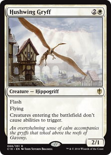 Hushwing Gryff  FlashFlyingCreatures entering the battlefield don't cause abilities to trigger.