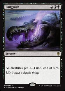 Languish  All creatures get -4/-4 until end of turn.