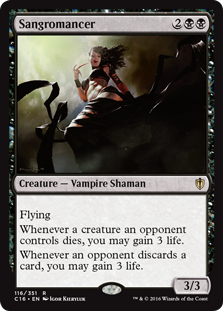 Sangromancer  FlyingWhenever a creature an opponent controls dies, you may gain 3 life.Whenever an opponent discards a card, you may gain 3 life.