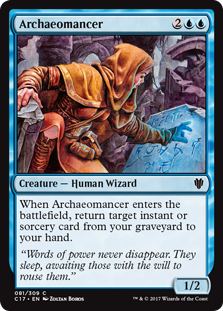 Archaeomancer  When Archaeomancer enters the battlefield, return target instant or sorcery card from your graveyard to your hand.