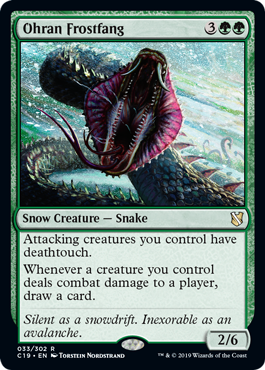 Ohran Frostfang  Attacking creatures you control have deathtouch.Whenever a creature you control deals combat damage to a player, draw a card.