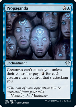 Propaganda  Creatures can't attack you unless their controller pays  for each creature they control that's attacking you.