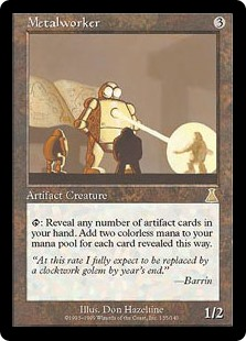 Metalworker  : Reveal any number of artifact cards in your hand. Add  for each card revealed this way.