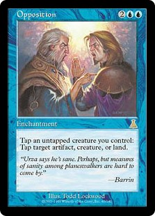 Opposition  Tap an untapped creature you control: Tap target artifact, creature, or land.