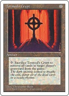Tormod's Crypt  , Sacrifice Tormod's Crypt: Exile all cards from target player's graveyard.
