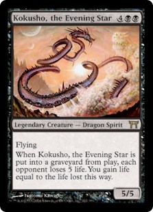 Kokusho, the Evening Star  FlyingWhen Kokusho, the Evening Star dies, each opponent loses 5 life. You gain life equal to the life lost this way.