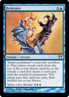 Reweave  Target permanent's controller sacrifices it. If the player does, they reveal cards from the top of their library until they reveal a permanent card that shares a card type with the sacrificed permanent, put that card onto the battlefield, then shuffle the