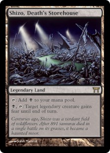 Shizo, Death's Storehouse  : Add ., : Target legendary creature gains fear until end of turn. (It can't be blocked except by artifact creatures and/or black creatures.)