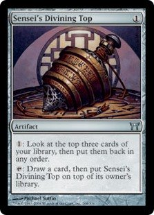 Sensei's Divining Top  : Look at the top three cards of your library, then put them back in any order.: Draw a card, then put Sensei's Divining Top on top of its owner's library.