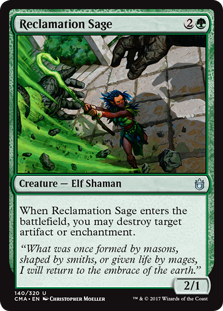 Reclamation Sage  When Reclamation Sage enters the battlefield, you may destroy target artifact or enchantment.