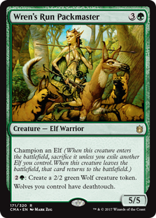 Wren's Run Packmaster  Champion an Elf (When this creature enters the battlefield, sacrifice it unless you exile another Elf you control. When this creature leaves the battlefield, that card returns to the battlefield.): Create a 2/2 green Wolf creature token.Wolves you control