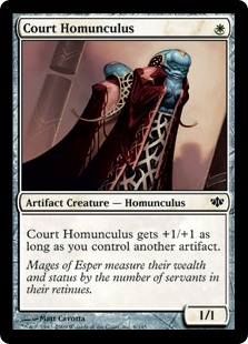 Court Homunculus  Court Homunculus gets +1/+1 as long as you control another artifact.