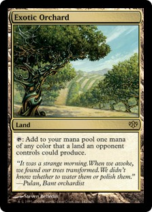 Exotic Orchard  : Add one mana of any color that a land an opponent controls could produce.