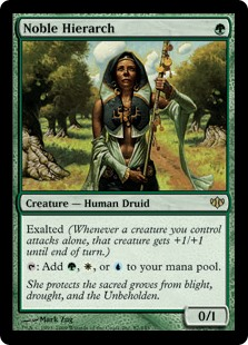 Noble Hierarch  Exalted (Whenever a creature you control attacks alone, that creature gets +1/+1 until end of turn.): Add , , or .
