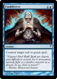 Flashfreeze  Counter target red or green spell.
