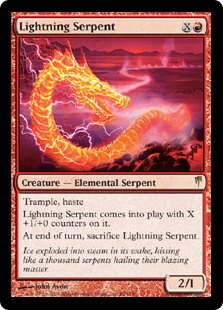 Lightning Serpent  Trample, hasteLightning Serpent enters the battlefield with X +1/+0 counters on it.At the beginning of the end step, sacrifice Lightning Serpent.