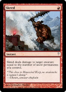 Skred  Skred deals damage to target creature equal to the number of snow permanents you control.