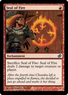 Seal of Fire  Sacrifice Seal of Fire: It deals 2 damage to any target.